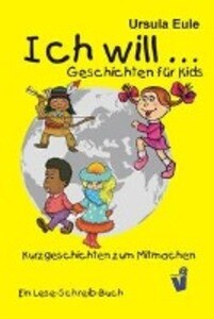 Ich will ... Geschichten für Kids als Buch