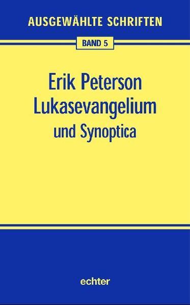 Ausgewählte Schriften 05. Lukasevangelium und Synoptica als Buch