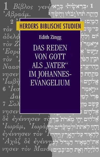 """Das Reden von Gott als """"Vater"""" im Johannesevangelium als Buch"""