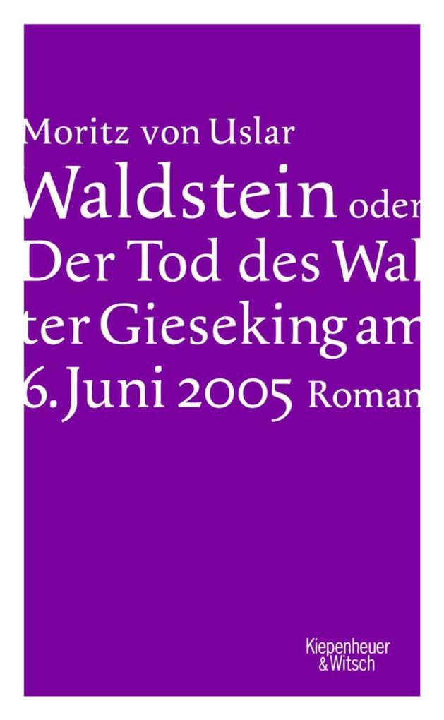 Waldstein oder Der Tod des Walter Gieseking am 6. Juni 2005 als Buch