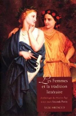 Les Femmes Et La Tradition Litteraire: Anthologie Du Moyen Age a Nos Jours; Seconde Partie: Xixe-Xxie Siecles als Taschenbuch