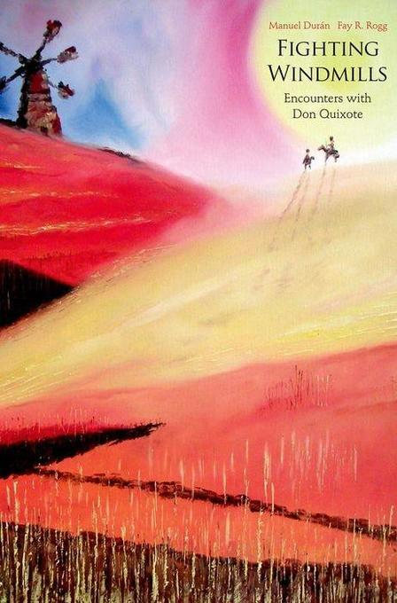 Fighting Windmills: Encounters with Don Quixote als Buch
