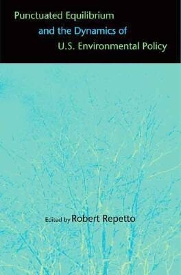 Punctuated Equilibrium and the Dynamics of U.S. Environmental Policy als Taschenbuch