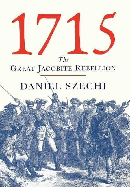 1715: The Great Jacobite Rebellion als Buch