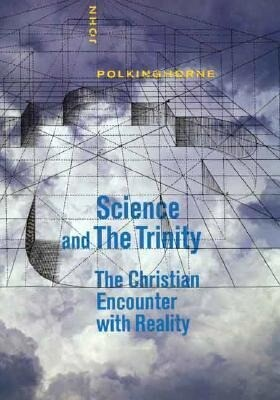 Science and the Trinity: The Christian Encounter with Reality als Taschenbuch