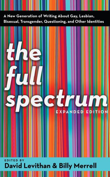 The Full Spectrum: A New Generation of Writing about Gay, Lesbian, Bisexual, Transgender, Questioning, and Other Identities als Taschenbuch