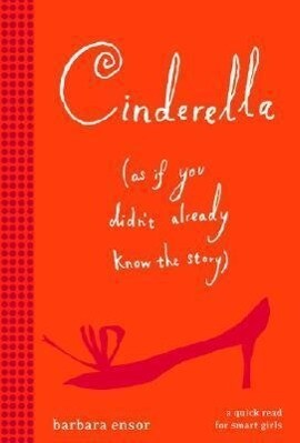 Cinderella (As If You Didn't Already Know the Story) als Buch