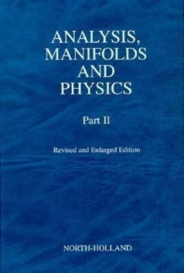 Analysis, Manifolds and Physics, Part II - Revised and Enlarged Edition als Buch