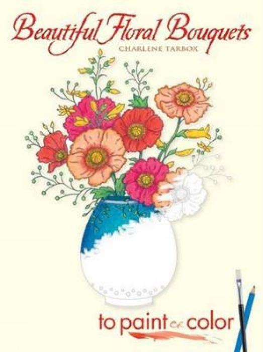 Beautiful Floral Bouquets: To Paint or Color als Taschenbuch