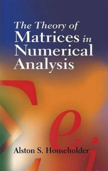 The Theory of Matrices in Numerical Analysis als Taschenbuch