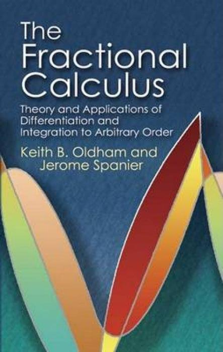 The Fractional Calculus: Theory and Applications of Differentiation and Integration to Arbitrary Order als Taschenbuch