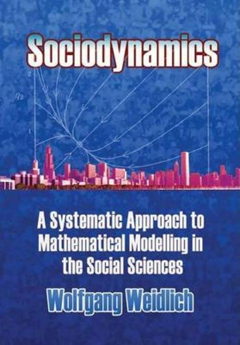 Sociodynamics: A Systematic Approach to Mathematical Modelling in the Social Sciences als Taschenbuch