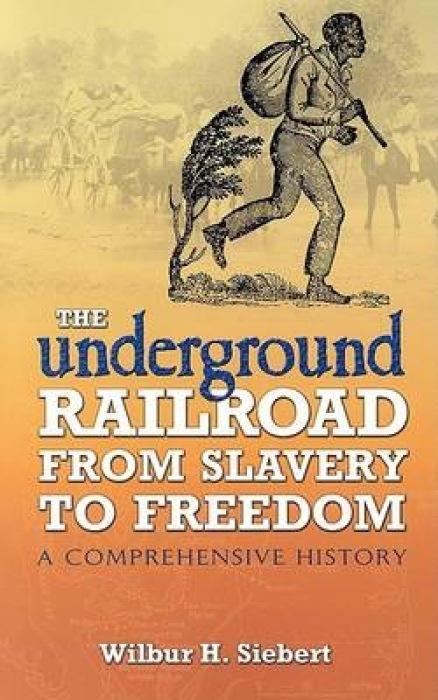 The Underground Railroad from Slavery to Freedom: A Comprehensive History als Taschenbuch