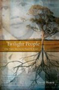 Twilight People: One Man's Journey to Find His Roots als Buch