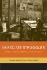 Immediate Struggles: People, Power, and Place in Rural Spain als Taschenbuch