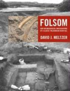 Folsom: New Archaeological Investigations of a Classic Paleoindian Bison Kill als Buch