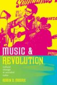 Music and Revolution: Cultural Change in Socialist Cuba als Buch