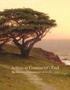 Artists at Continent's End: The Monterey Peninsula Art Colony, 1875-1907 als Taschenbuch