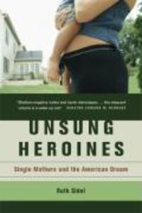 Unsung Heroines: Single Mothers and the American Dream als Buch