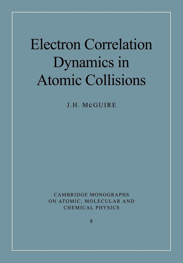 Electron Correlation Dynamics in Atomic Collisions als Taschenbuch