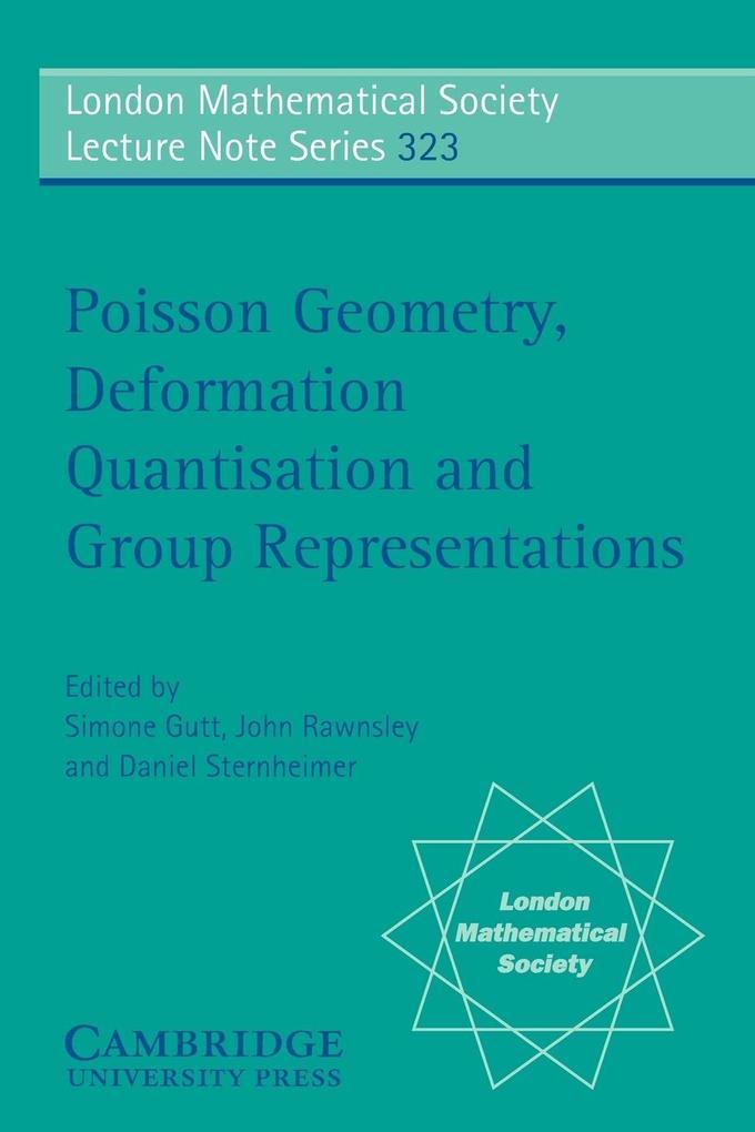 Poisson Geometry, Deformation Quantisation and Group Representations als Taschenbuch