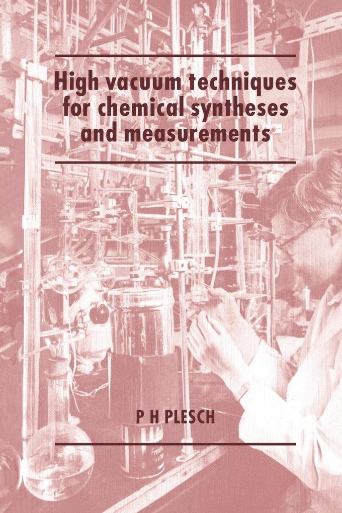High Vacuum Techniques for Chemical Syntheses and Measurements als Buch