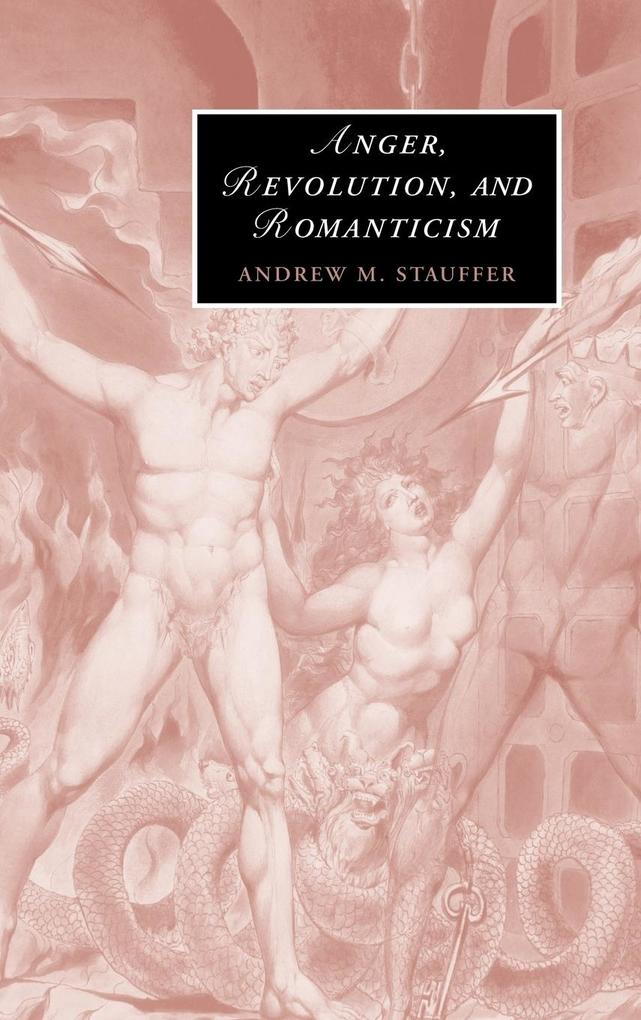 Anger, Revolution, and Romanticism als Buch