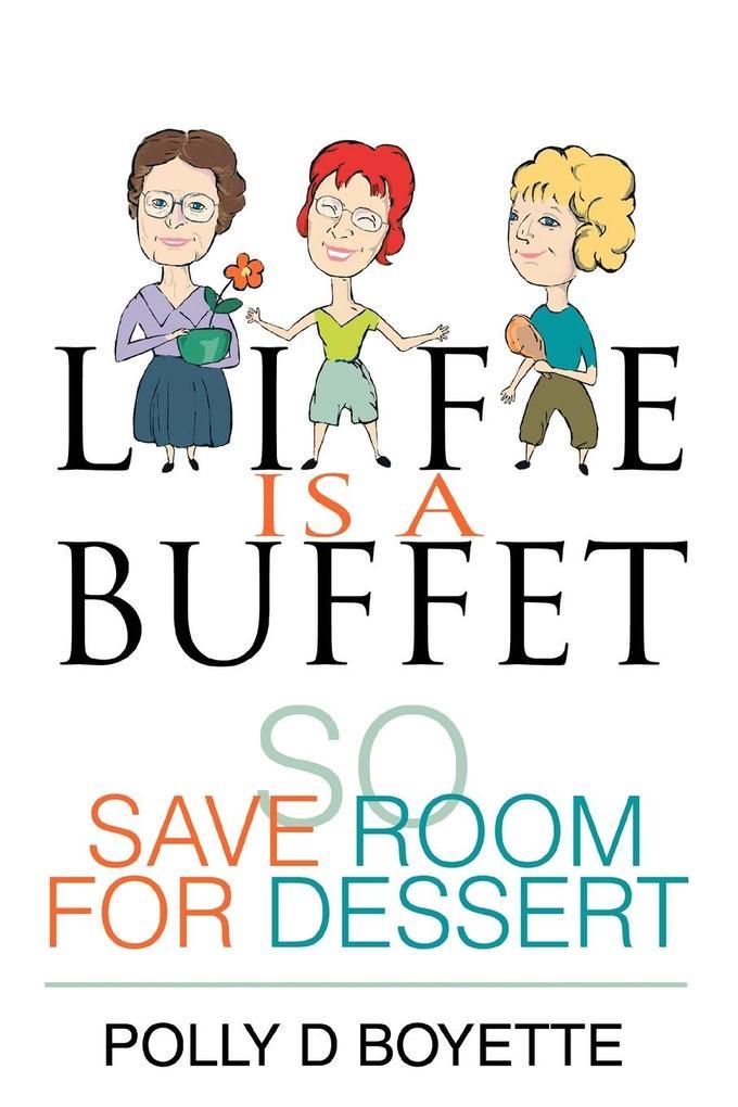 Life Is a Buffet: So Save Room for Dessert als Taschenbuch