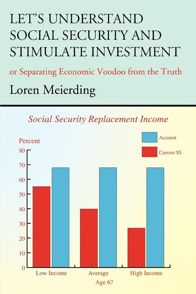 Let's Understand Social Security and Stimulate Investment: Or Separating Economic Voodoo from the Truth als Taschenbuch