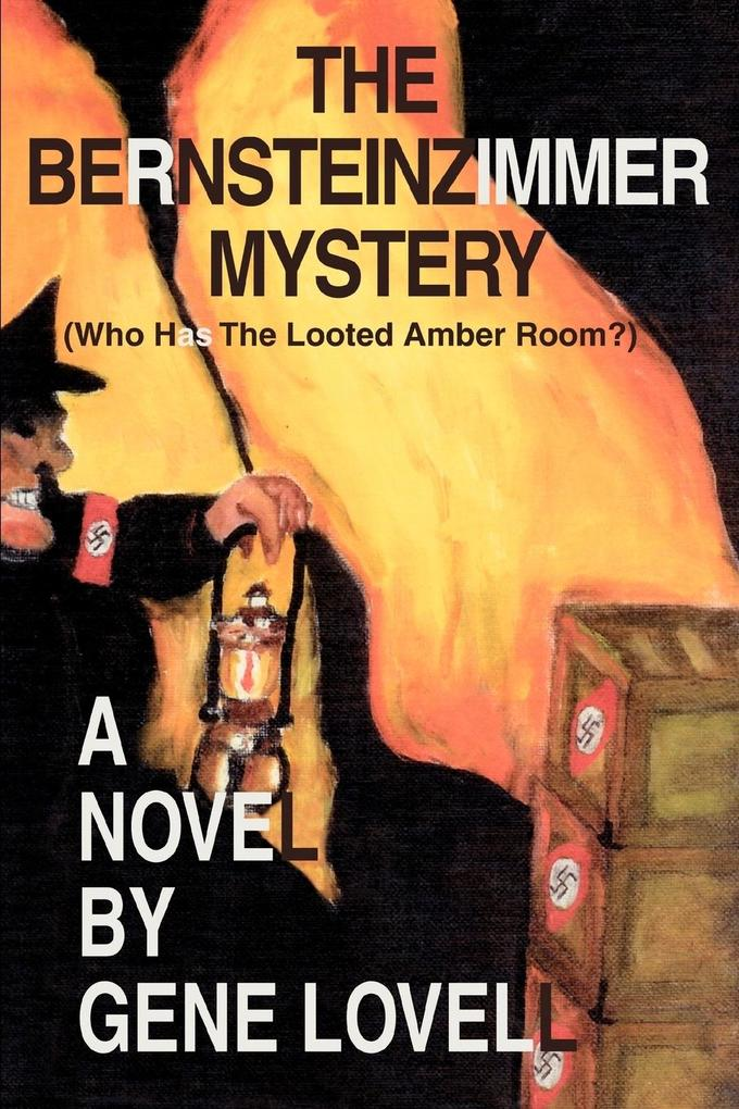 The Bernsteinzimmer Mystery: (Who Has the Looted Amber Room?) als Buch
