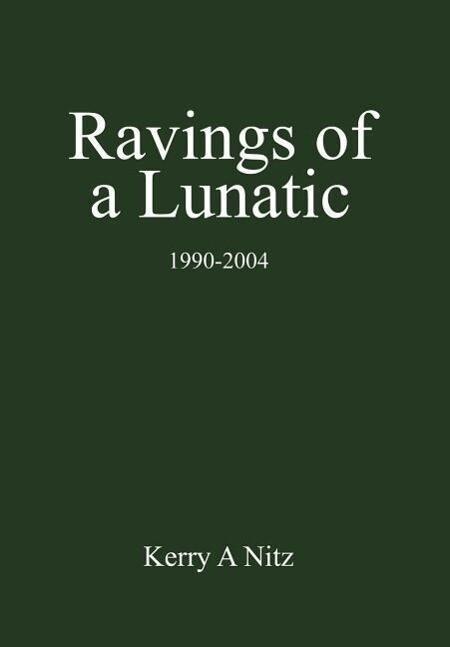 Ravings of a Lunatic: 1990-2004 als Buch