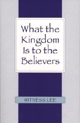 What the Kingdom Is to the Believers als Taschenbuch