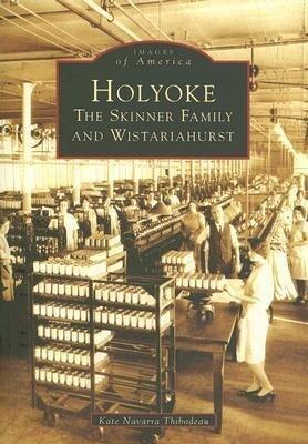 Holyoke:: The Skinner Family and Wistariahurst als Taschenbuch