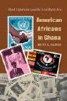American Africans in Ghana: Black Expatriates and the Civil Rights Era als Buch
