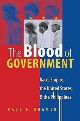 The Blood of Government: Race, Empire, the United States, and the Philippines als Taschenbuch