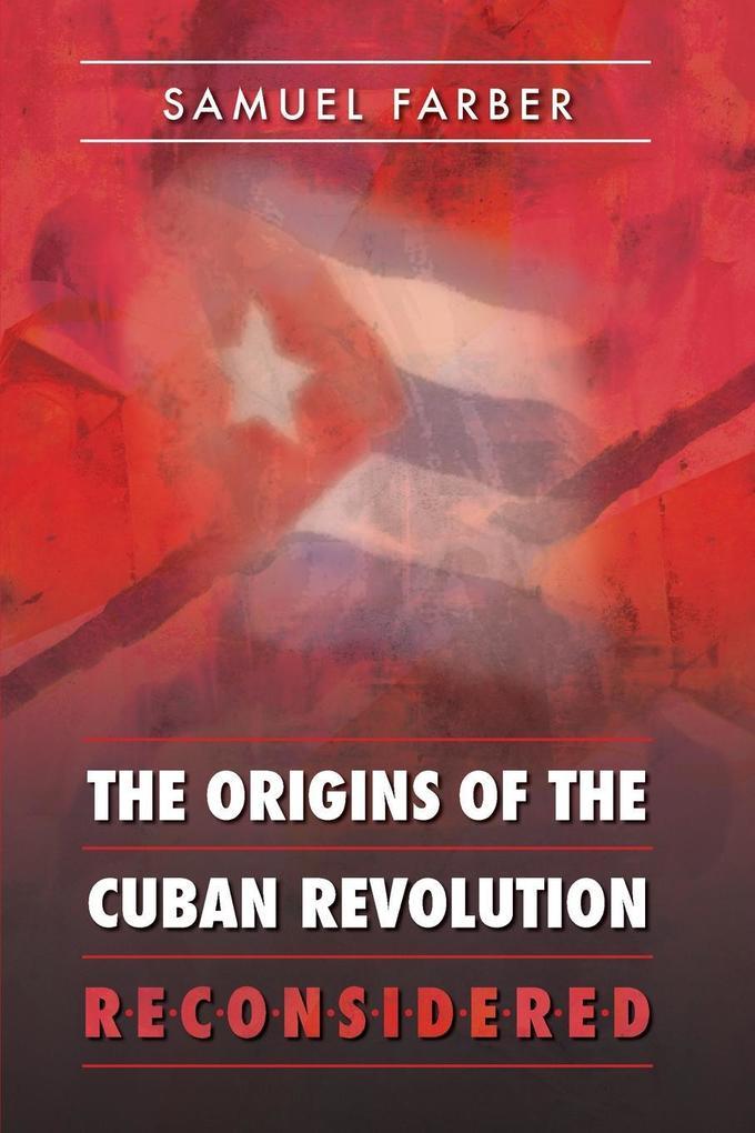 The Origins of the Cuban Revolution Reconsidered als Taschenbuch