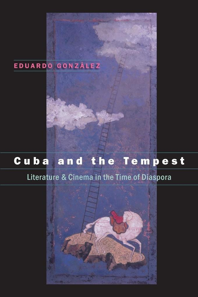Cuba and the Tempest: Literature and Cinema in the Time of Diaspora als Taschenbuch