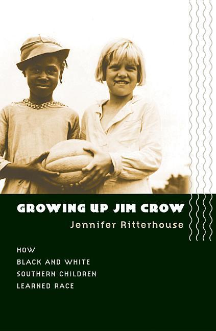 Growing Up Jim Crow: How Black and White Southern Children Learned Race als Taschenbuch