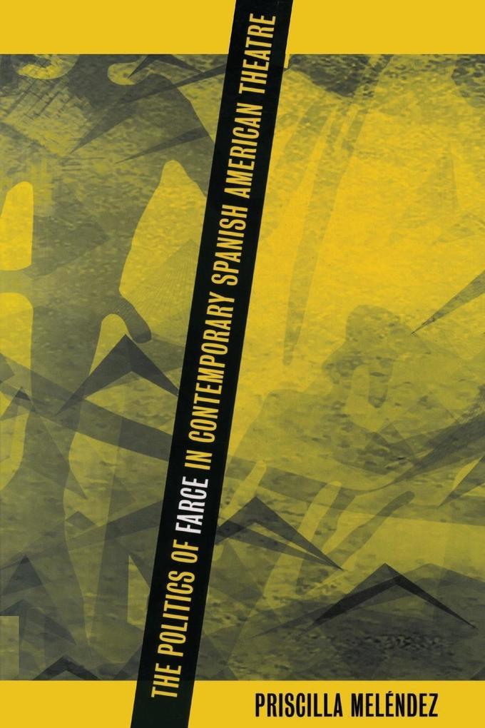 The Politics of Farce in Contemporary Spanish American Theatre als Taschenbuch