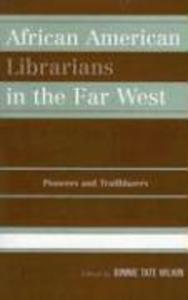African American Librarians in the Far West: Pioneers and Trailblazers als Taschenbuch