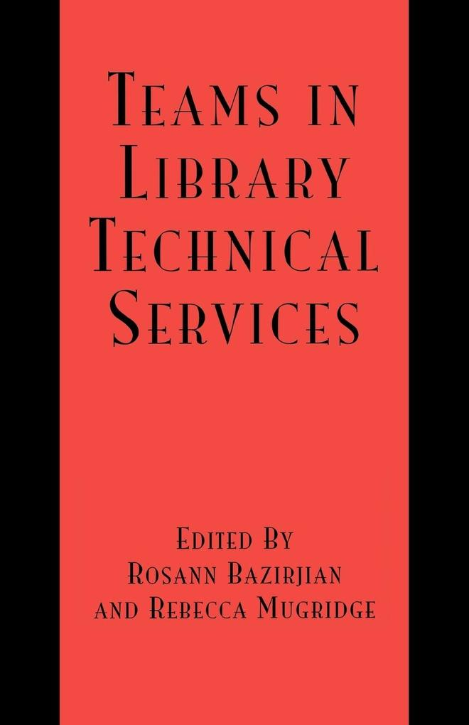 Teams in Library Technical Services als Taschenbuch