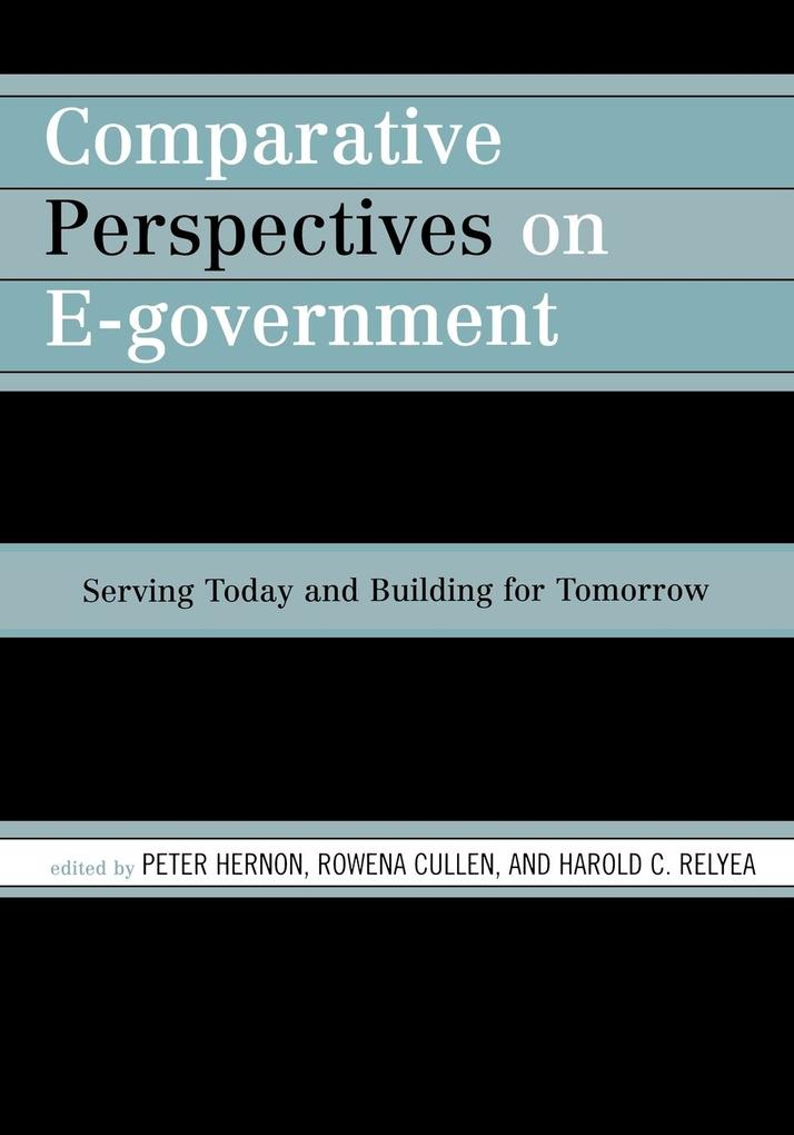 Comparative Perspectives on E-Government: Serving Today and Building for Tomorrow als Taschenbuch