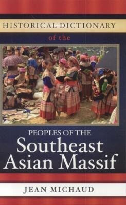Historical Dictionary of the Peoples of the Southeast Asian Massif als Buch