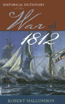 Historical Dictionary of the War of 1812 als Buch