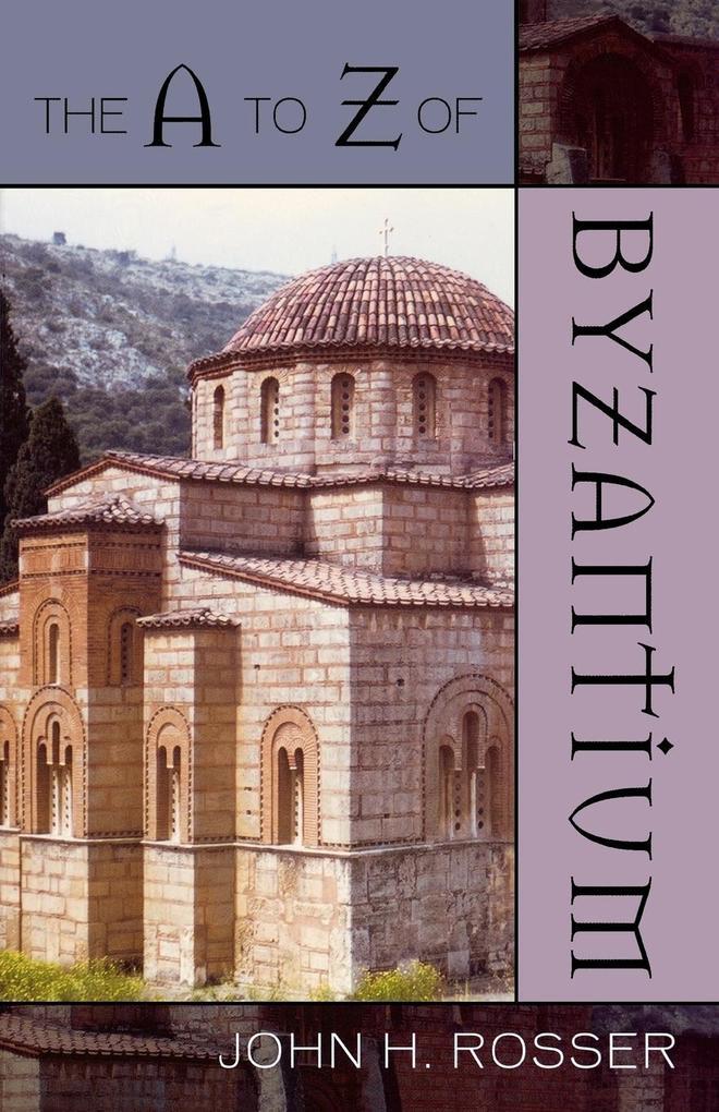 A to Z of Byzantium als Taschenbuch