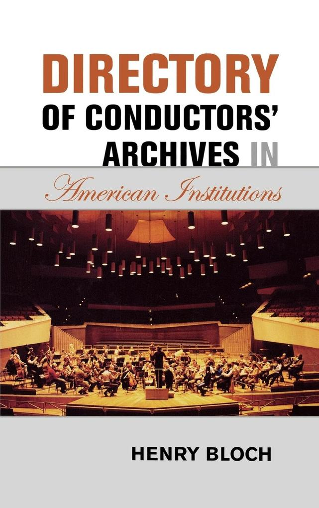Directory of Conductors' Archives in American Institutions als Buch