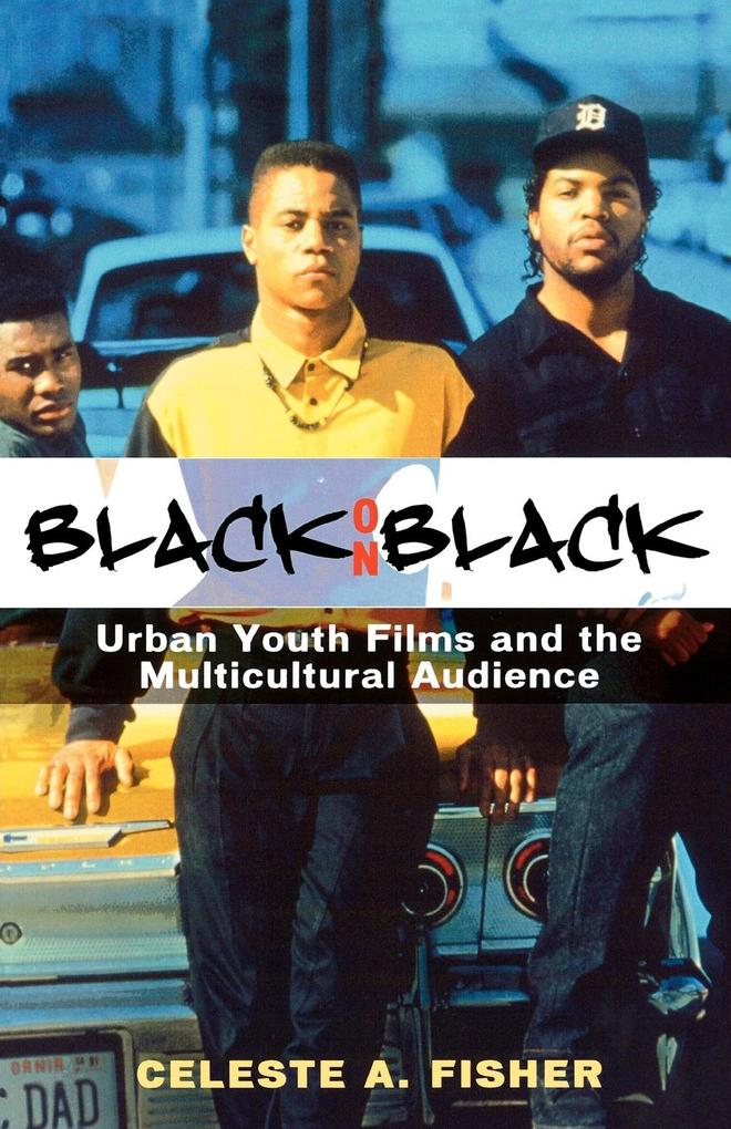 Black on Black: Urban Youth Films and the Multicultural Audience als Taschenbuch