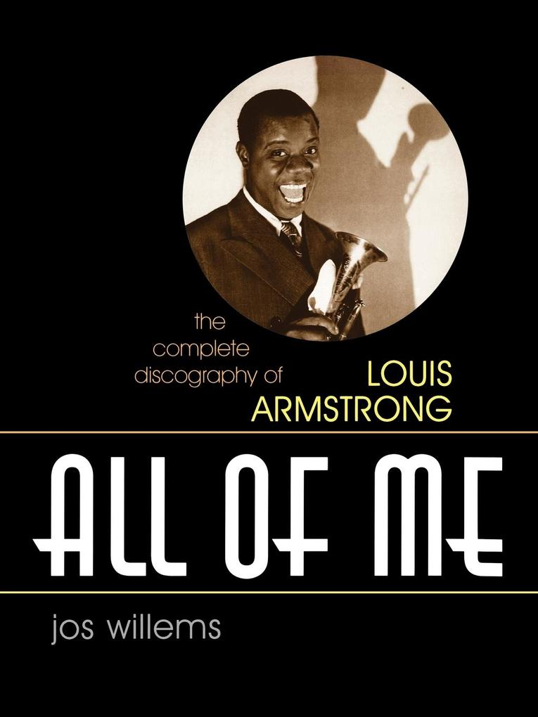 All of Me: The Complete Discography of Louis Armstrong als Taschenbuch