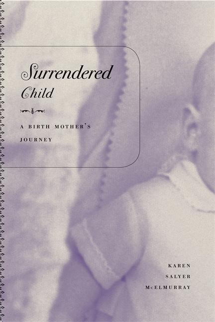 Surrendered Child: A Birth Mother's Journey als Taschenbuch