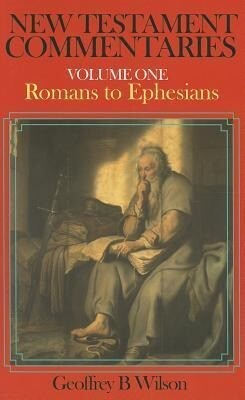 New Testament Commentary, Volume One: Romans-Ephesians als Buch